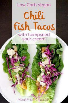 "Low Carb Vegan Chili ""Fish"" Tacos With Hempseed Sour Cream Vegan Keto Recipes, Vegetarian Keto, Ketogenic Recipes, Healthy Recipes, Paleo, Veggie Keto, Vegan Foods, Vegan Meals, Healthy Meals"