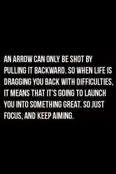 And arrow can only be shot by pulling it backward.