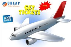 Cheap Tickets Fares: Cheapest Tickets for All Your International Flight...