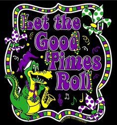 Let the Good Times Roll Gator- Mardi Gras - Couture Tee Company