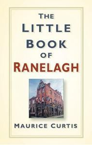 The Little Book of Ranelagh is a compendium of fascinating, obscure, strange and entertaining facts this Dublin suburb.