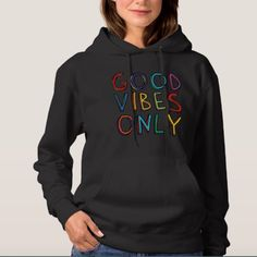 "Express your good spirits and let everyone know you are offering good vibes only with this ""hoodie""! #goodvibesonly, #goodspirit, #highvibes, #goodmood, #goodenergy, #highfrequency, #colorful, #words, #bysarito"