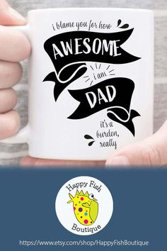 I BLAME YOU FOR HOW AWESOME I AM DAD ITS A BURDEN REALLY.  Share your snarkiness for Father's Day with this mug. For coffee lover dads & dads who love to laugh. For Father's Day, a birthday or just-because. #funnydadmugs #funnydadmugsfather'sdaygifts #fathersdaymugsfromkids #fathersdaymugsfunny #fathersdaygift #funnymugs #funnycoffeemugs #dadlife #happyfishboutique Fathers Day Mugs, Funny Fathers Day Gifts, Gifts For Dad, Funny Gifts, Funny Coffee Mugs, Funny Mugs, Coffee Dad, Dad Mug, Dad Humor