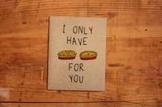 Romantic Funny foodie I only have Pies for You by DesireeB on Etsy, $3.95