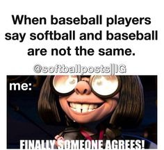 "my friends that don't play say it's the same. Like ""No Honey!""All my friends that don't play say it's the same. Like ""No Honey! Funny Softball Quotes, Softball Cheers, Funny Sports Memes, Softball Pictures, Girls Softball, Softball Players, Fastpitch Softball, Sports Humor, Softball Things"