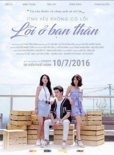 Phim Tình Yêu Không Có Lỗi, Lỗi Ở Bạn Thân   Việt Nam