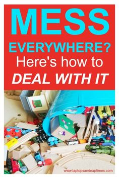 Mess everywhere? Here's how to deal with it.