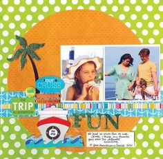vacation scrapbook layouts | Cruise scrapbooking layout - vacation. Love ... | Scrapbook Ideas-...