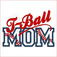 T ball mom pattern for t shirts!!!! I want one but want it to say baseball mom!