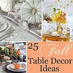 Fall decorating isn't complete without a pretty table decoration. Get inspiration for your decor in this collection of 25 stunning Fall table decor ideas.