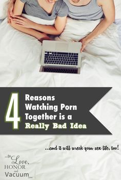 Watching Porn Together will hurt your marriage. 4 reasons you should stay away--if you want to have an intimate marriage and sex life!