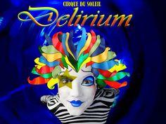 """CIRQUE DU SOLEIL; """"Delirium"""""""