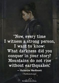 Now, Every Time I Witness A Strong Person