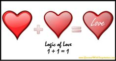 Logic of love- One plus one equals one Inspirational Quotes About Love, Love Quotes, Love And Logic, You And I, First Love, Thoughts, Food, Qoutes Of Love, Quotes Love
