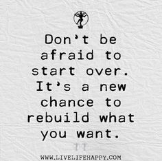 start over, begin again, my magic life, don't be afraid to start over. It's a new chance to rebuild what you want, best quotes: YOUR BEST #INSPIRATION >> click on the photo