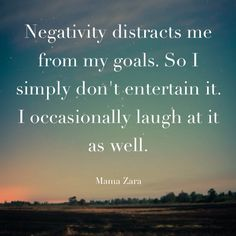 Don't entertain negativity. #quotes #positive #attitude made with Quotiful for iPhone