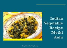 Indian vegetable methi aalu recipe is healthy recipe which is made by methi and aalu(potato) as its main ingredient making the cooking so easy and quick.