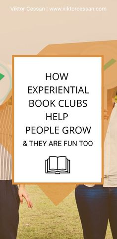 Experiential book clubs help people grow, and they're fun too! Book Club Books, Book Clubs, Helping Others, Helping People, Business Tips, Online Business, Problem Solving Exercises, Learning People, Career Development