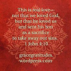 Blog Post 》Real Love: https://gracegratitudes.wordpress.com/2015/07/17/real-love/