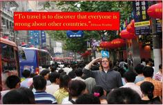 """""""To Travel is to discover that everyone is wrong about other countries""""  - Aldous Huxley   ~ Alex in Hong Kong"""