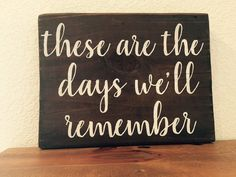 These are the days we'll remember 12w x 9h wood by WildflowerLoft