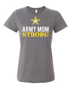 Army Mom Strong - Women's Cut, $16.00