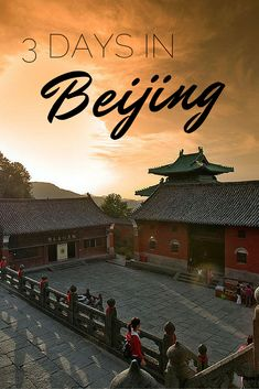 How to Spend a Perfect Weekend in Beijing