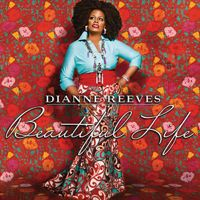 """""""Beautiful Life"""" is jazz singer Dianne Reeves' first album in five years -- and it's destined to become a classic. Ani Difranco, Marvin Gaye, Smooth Jazz, Fleetwood Mac, Bob Marley, Dianne Reeves, Lalah Hathaway, Gregory Porter, Esperanza Spalding"""