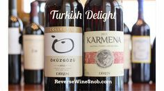 Reverse Wine Snob: Turkish Delight - Diren Okuzgozu and Karmena Red Blend  www.reversewinesn...