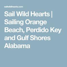 Sail Wild Hearts | Sailing Orange Beach, Perdido Key and Gulf Shores Alabama