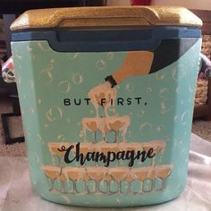 but first champagne wine alcohol sorority cooler