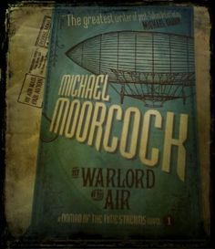 I love loot! - New edition of Michael Moorcocks The Warlord of the Air (review copy!)