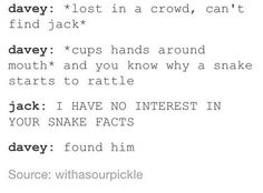 I havE NO INTEREST IN YOUR SNAKE FACTS
