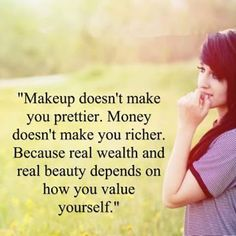 Makeup doesn't make you prettier...  #inspiration #motivation #wisdom #quote #quotes #life