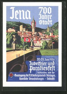old postcard: AK Jena, 700 Jahre Jubelfeier & Paradiesfest 1936, Gautagung der NS Kulturgemeinde Thüringen Jena, Nazi Propaganda, Never Again, Travel Posters, Places To Travel, Germany, Cycling, Weimar, Erfurt