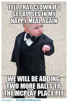 LOL!  I am pretty sure this is how my kids feel.  You should see their faces when they get that Barbie sized box of fries and the apple slices that they say taste funny!
