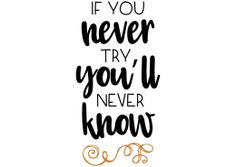 Free SVG Cut File - If you never try you'll never know