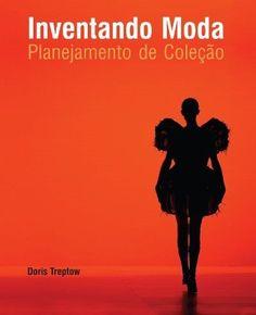 Inventando Moda - Planejamento de Coleção - 5ª Ed 2013