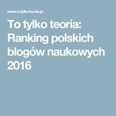 To tylko teoria: Ranking polskich blogów naukowych 2016