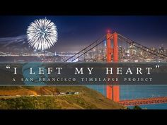 """▶ """"I Left My Heart"""" SF Timelapse Project - YouTube"""