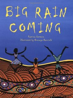 """Big Rain Coming Katrina Germein. illustrations Bronwyn Bancroft """"Everyone and everything is waiting for the rain. Rosie's kids, the panting dogs, the green frogs, and Old Stephen, for he predicts its arrival. But when will the big rain come? Aboriginal Education, Indigenous Education, Aboriginal Culture, Indigenous Art, Aboriginal Art, Aboriginal People, Naidoc Week, Higher Order Thinking, Australian Animals"""