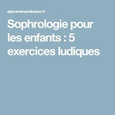 Sophrologie pour les enfants : 5 exercices ludiques