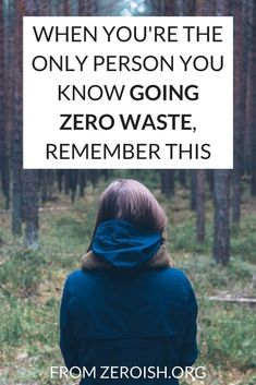 It can be hard to go zero waste when people around you aren't as into it. When it feels like you& the only person going zero waste, remember this. Going Zero Waste, No Waste, Reduce Waste, Waste Reduction, Reduce Reuse Recycle, Green Life, Carbon Footprint, Sustainable Living, Sustainable Practices