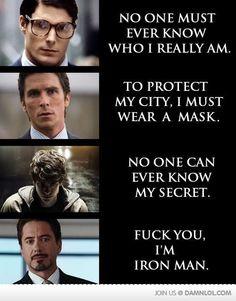 Fuck you, I'm Iron Man