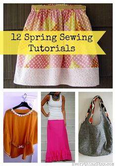 12 Spring Sewing Tutorials - Easy Projects!