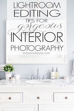 Such helpful tips! How to create gorgeous interior photography: A full step by step tutorial for editing in Lightroom   maisondepax.com