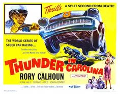 THUNDER IN CAROLINA 1960. Classic stock-car racing film made for the southern drive-in movie circuit. A sub-plot has Mitch making moves on Les's hot-pants-wearing wife. Beautifully filmed vintage racing footage! Thunder in Carolina includes loads of hair-raising footage of South Carolina's Darlington 500. Exciting surprise ending! On DVD.