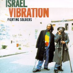 Israel Vibration - Fighting Soldiers