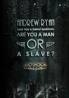 BioShock art design poster Andrew Ryan A man chooses a slave obeys