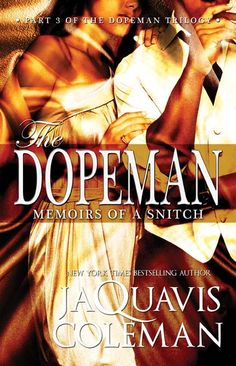"""Read """"Dopeman: Memoirs of a Snitch: Part 3 of Dopeman's Trilogy"""" by JaQuavis Coleman available from Rakuten Kobo. Dopeman: Memoirs of a Snitch is a complex tale about the life and times of one the biggest drug traffickers the Midwest . I Love Books, Good Books, Books To Read, Reading Books, Urban Fiction Books, African American Books, Reading Rainbow, Memoirs, Bestselling Author"""